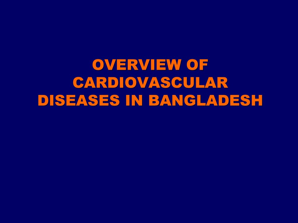 Overview of CVD in Bangladesh 22.07.16-0